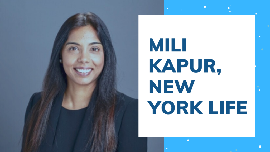 Q&A with Mili Kapur, Corporate VP for Change Management at New York Life Insurance Company