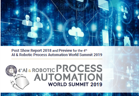 Partner Content: Post Show Report 2018 and Preview for the 4th AI & RPA World Summit 2019