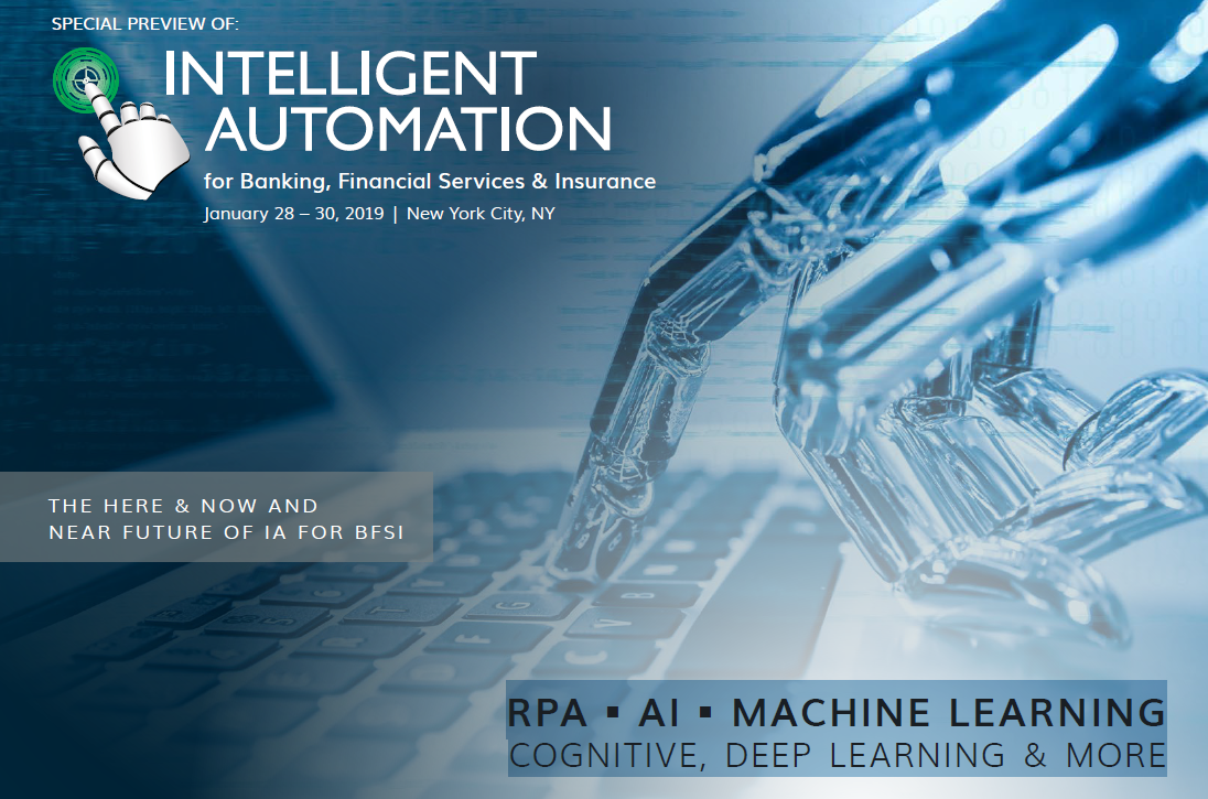 2019 PROGRAM PREVIEW: Intelligent Automation for Banking, Financial Services, and Insurance