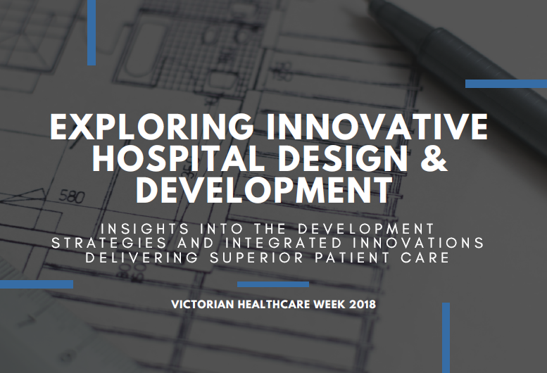 Exploring Innovative Hospital Design & Development: Insight into the Development Strategies and Integrated Innovations
