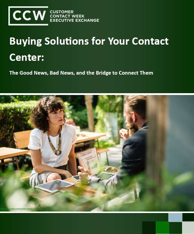 Buying Solutions for Your Contact Center: The Good News, Bad News, and the Bridge to Connect Them