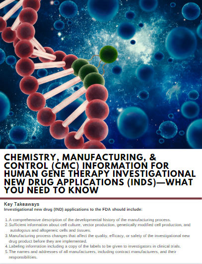 Advanced Therapies Manufacturing Strategy Digital | Chemistry, Manufacturing, & Control Information for Human Gene Therapy Investigational New Drug Applications