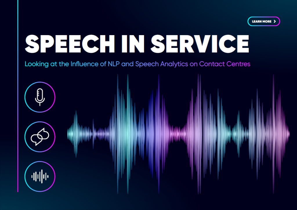 Speech in Service: Looking at the Influence of NLP and Speech Analytics on Contact Centres