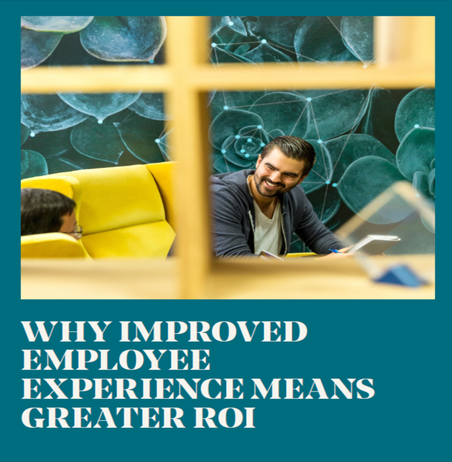 Why Improved Employee Experience Means Greater ROI
