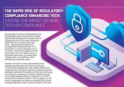 The Rapid Rise Of Regulatory-Compliance Enhancing Tech: Judging The Impact of New Tech On Compliance