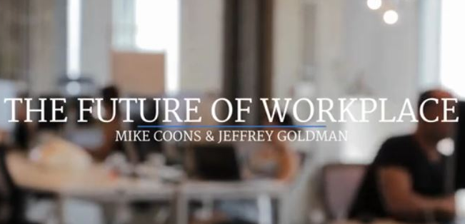 The Future of Workplace: Mike Coons & Jeffrey Goldman