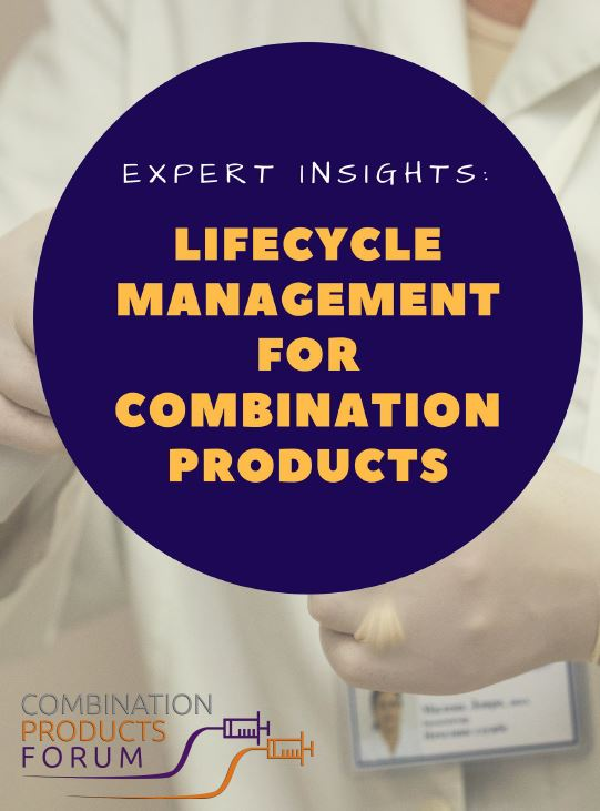 Expert Insights: Lifecycle Management for Combination Products
