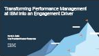 Transforming Performance Management Into an Engagement Driver at IBM