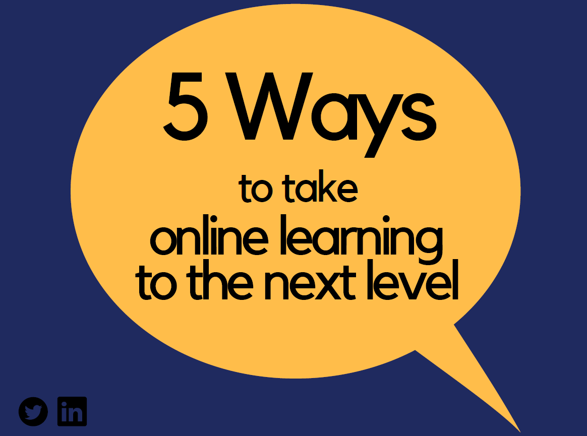5 ways to take Online Learning to the next level