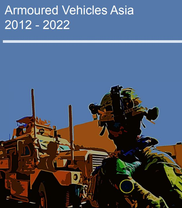 Armoured Vehicles Asia 2012-2022 Report
