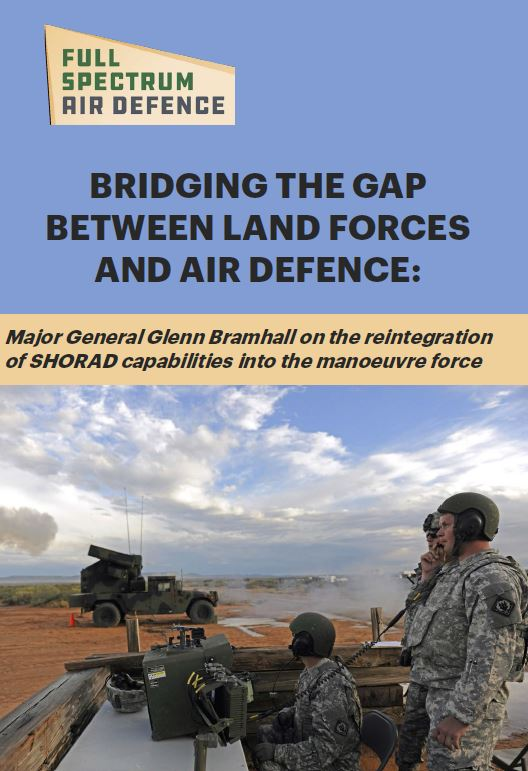 Major General Glenn Bramhall on the reintegration of SHORAD capabilities into the manoeuvre force