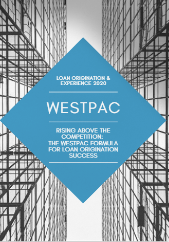 Rising Above the Competition: The Westpac Formula for Loan Origination Success