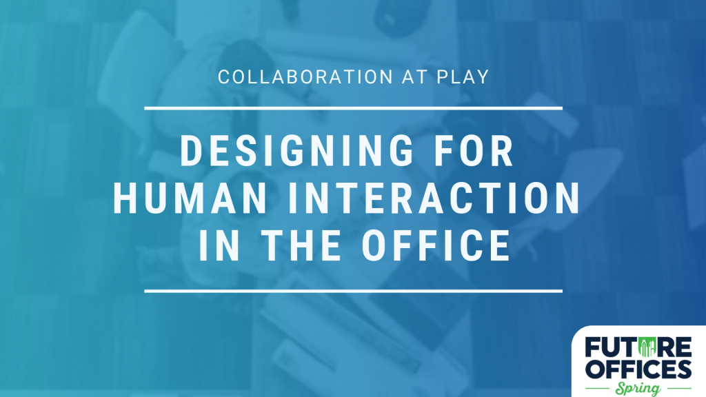 Designing for Human Interaction in the Office