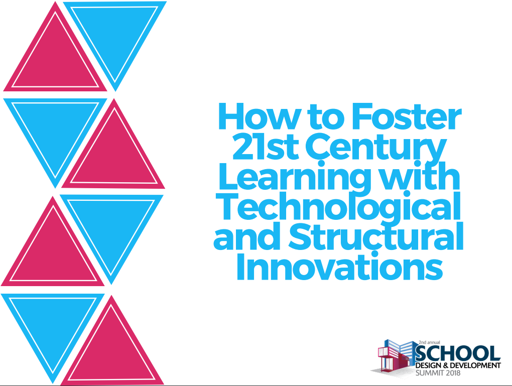 How to Foster 21st Century Learning with Technological and Structural Innovations