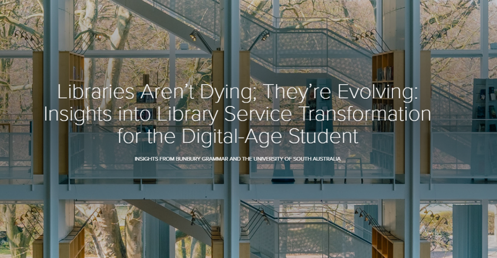 Libraries Aren't Dying; They're Evolving: Insights into Library Service Transformation for the Digital-Age Student