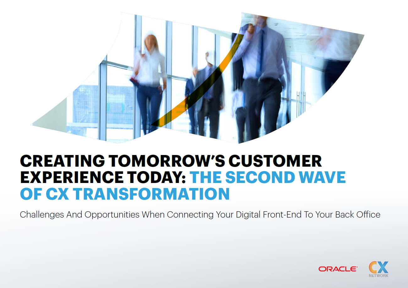 CREATING TOMORROW'S CUSTOMER EXPERIENCE TODAY: THE SECOND WAVE OF CX TRANSFORMATION