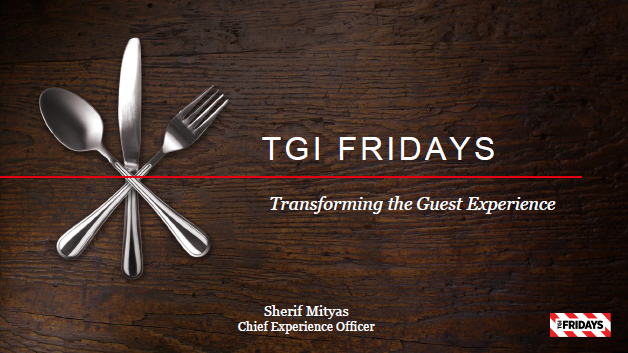 Presentation: Sherif Mityas, Chief Experience Officer, TGIFridays
