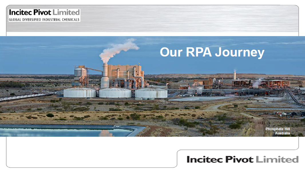 Incitec Pivot Case Study: Developing A Proof of Concept for RPA Initiatives Within A Resource Flat Enterprise.