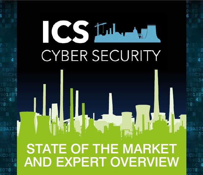 ICS Cyber Security: State of the market & expert overview