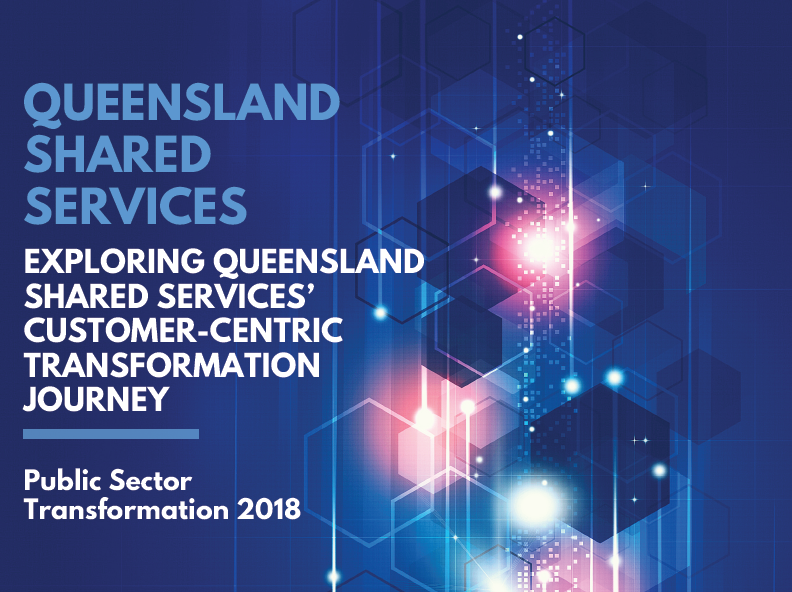 Exploring Queensland Shared Services' Customer-Centric Transformation Journey