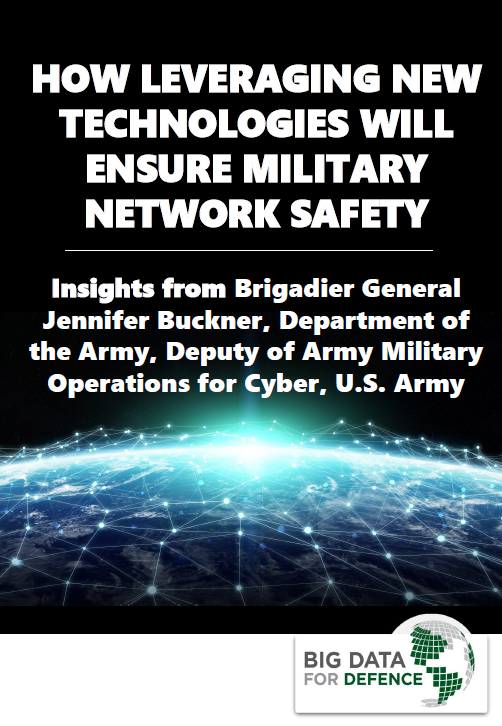 How leveraging new technologies will ensure military network safety: Insights from Brigadier General Buckner