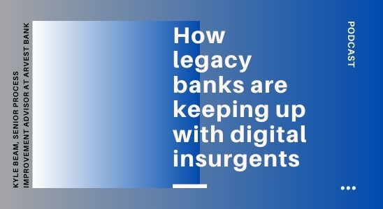 How Legacy Banks are Keeping up with Digital Insurgents