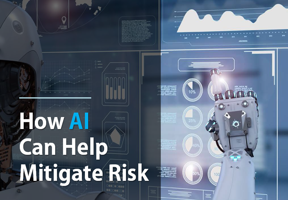 How AI Can Mitigate Risk For Enterprise