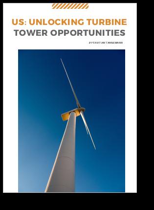 Expert Article: Unlocking Turbine Tower Opportunities