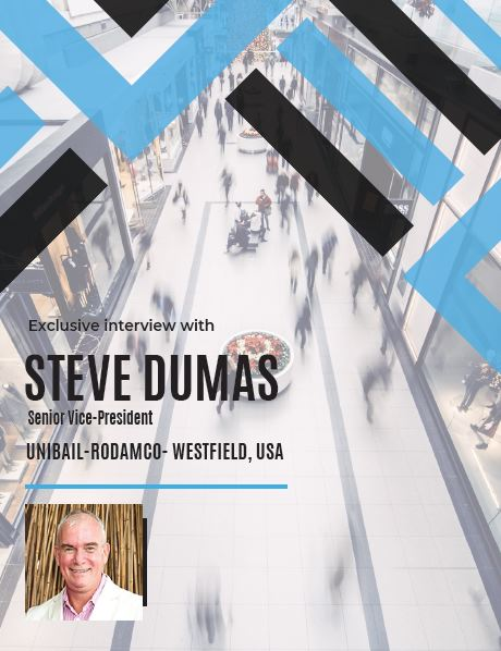 Exclusive interview with Steve Dumas, SVP, Unibail-Rodamco-Westfield, USA