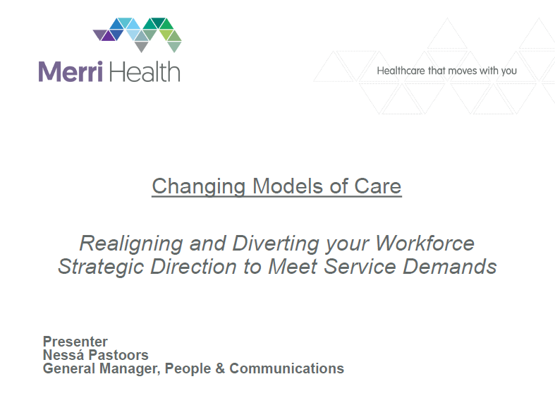 Changing Models of Care: Realigning and Diverting your Workforce Strategic Direction to Meet Service Demands