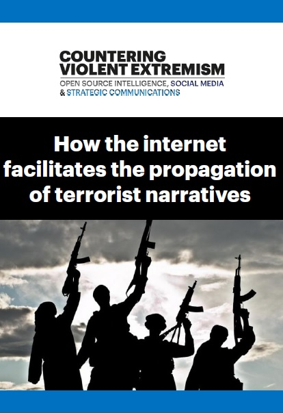 How the internet facilitates the propagation of terrorist narratives