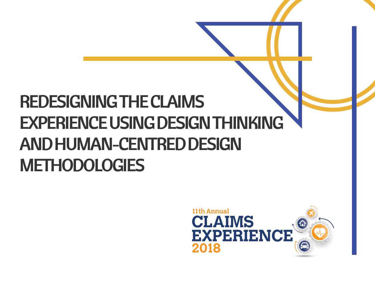 Redesigning the Claims Experience Using Design Thinking and Human-Centred Design Methodologies