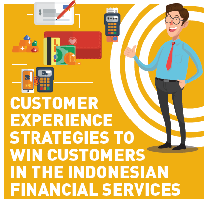 Customer Experience Strategies to Win Customers in the Indonesian Financial Services