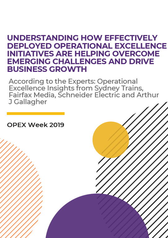According to the Experts: Understanding How Effectively Deployed Operational Excellence Initiatives are Helping Overcome Emerging Challenges and Drive Business Growth