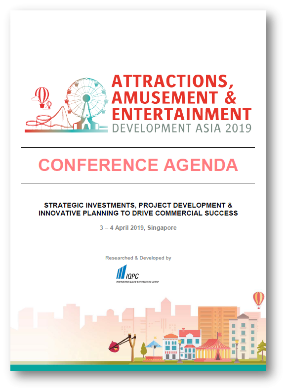 View the Full Event Outline - Attractions, Amusement & Entertainment Development Asia 2019