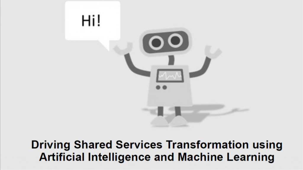 Driving Shared Services Transformation Using Artificial Intelligence & Machine Learning