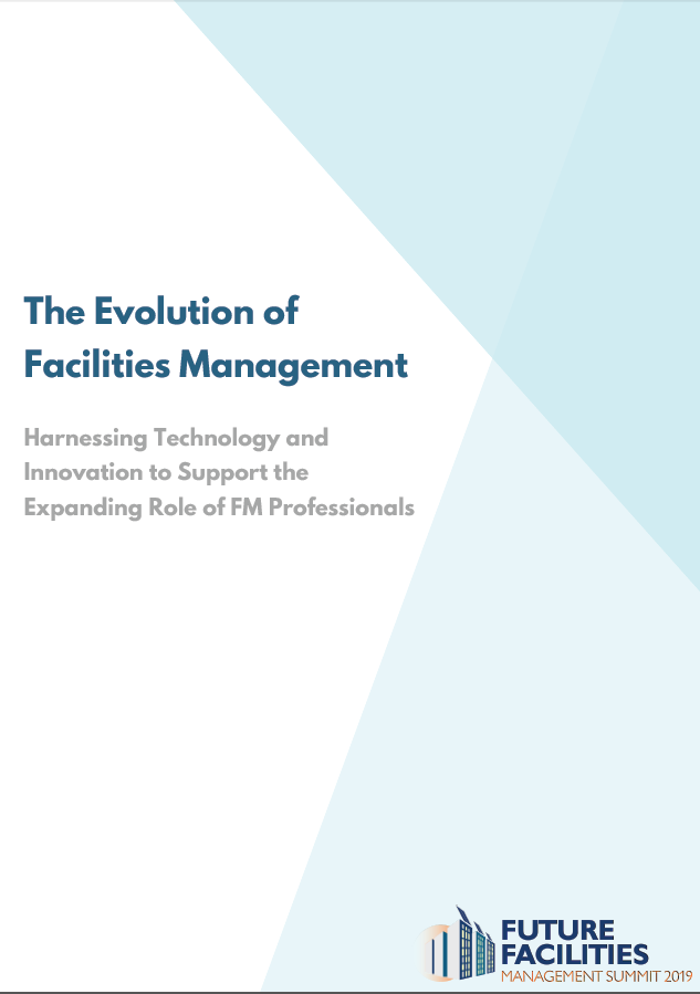 The Evolution of Facilities Management Harnessing: Technology and Innovation to Support the Expanding Role of FM Professionals
