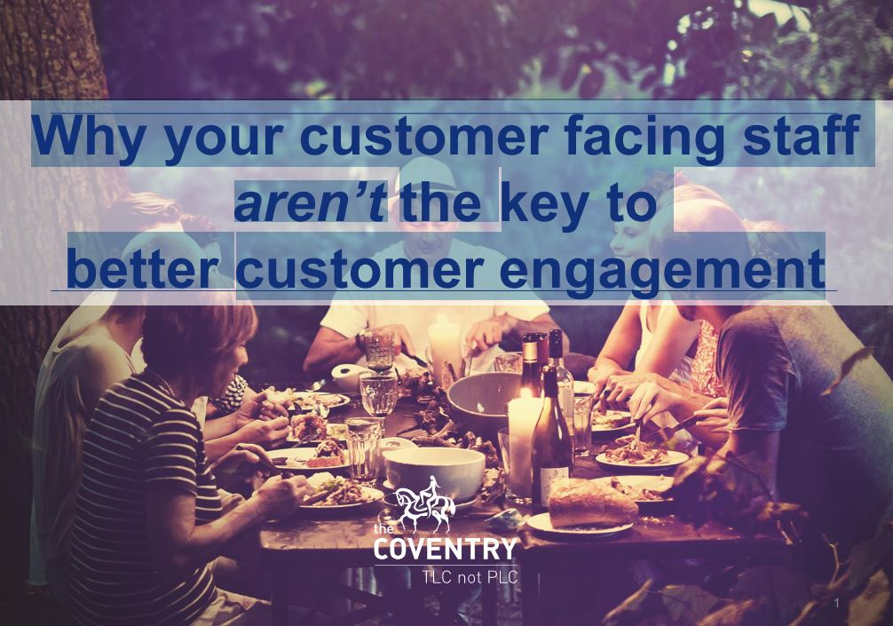 Why your customer facing staff aren't the key to better customer engagement