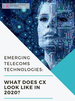 Emerging Telecoms Technologies: What does CX look like in 2020?