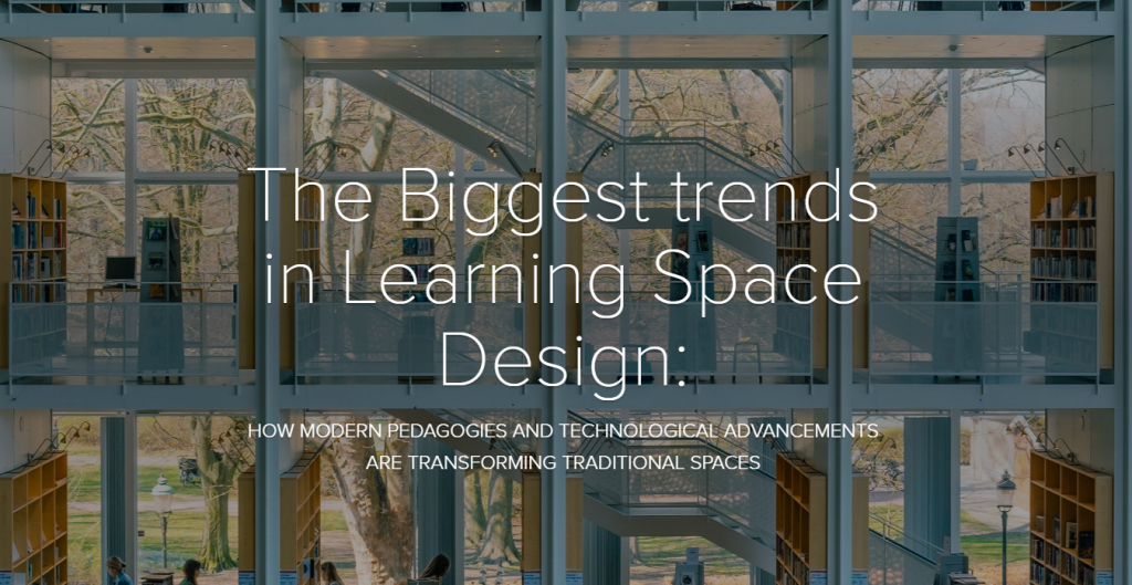 The Biggest trends in Learning Space Design: How Modern Pedagogies and Technological Advancements are Transforming Traditional Spaces