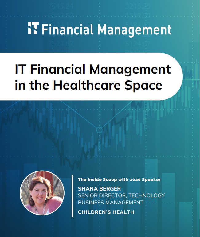 The Inside Scoop on IT Financial Management within the Healthcare Space