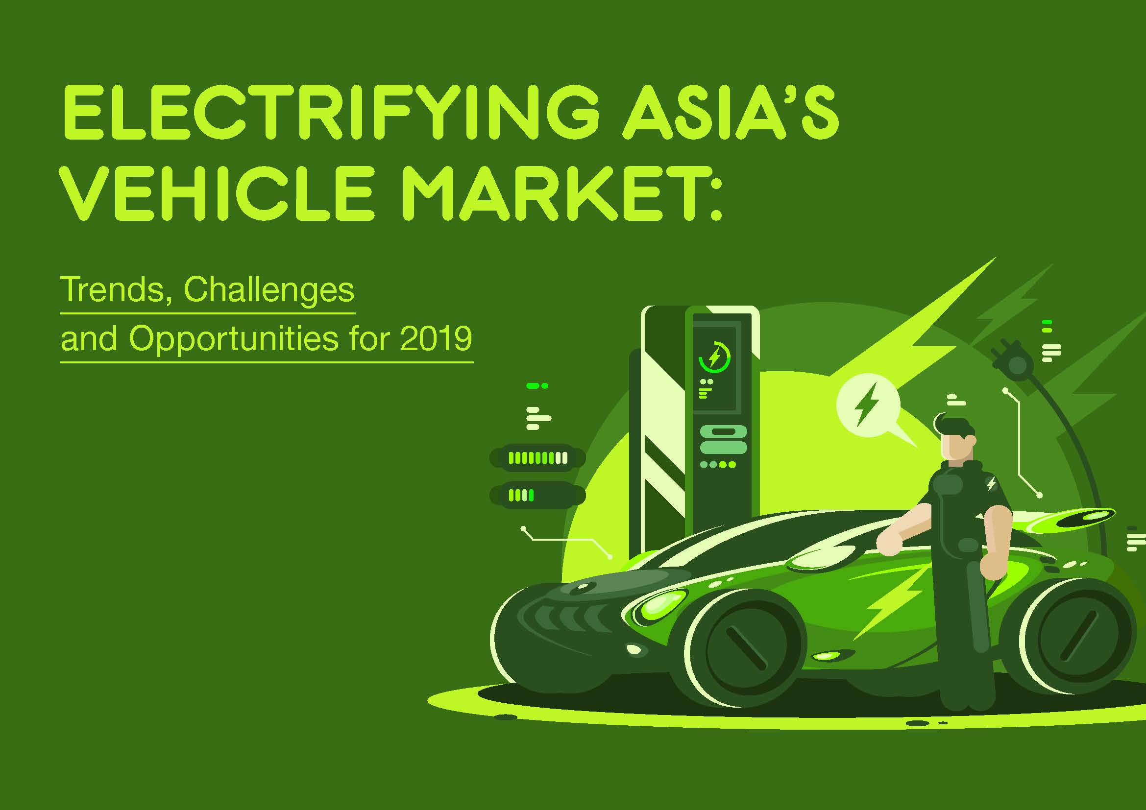 Download the Report - Electrifying Asia's Vehicle Market: Trends, Challenges and Opportunities for 2019