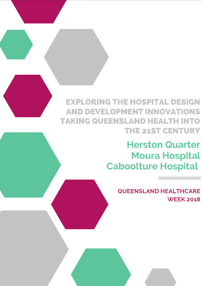 Exploring the Hospital Design and Development Innovations Taking Queensland Health into the 21st Century