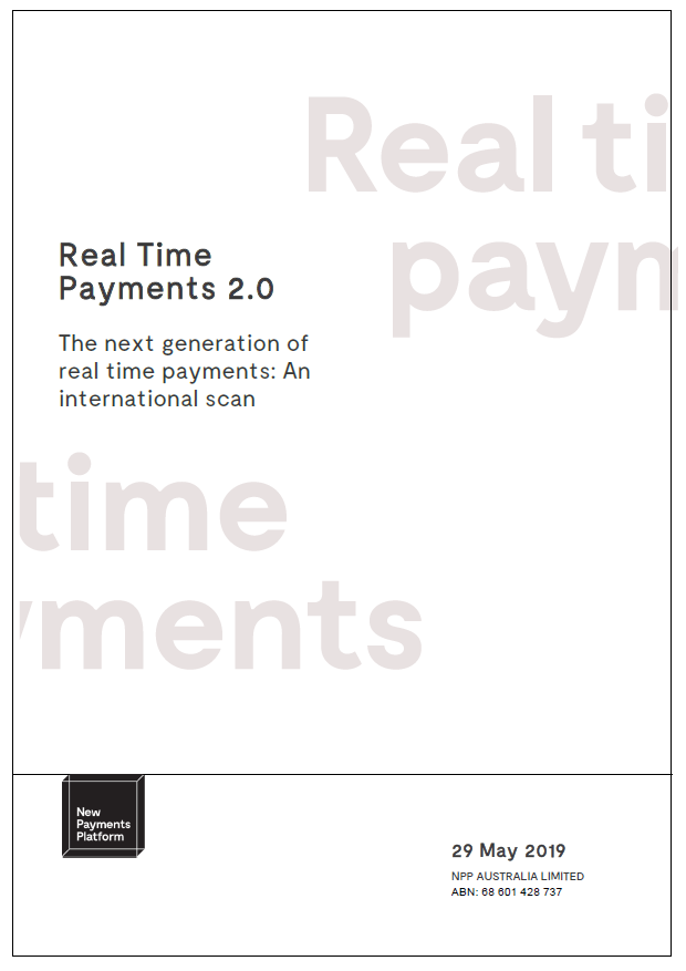 NPP Report: Real Time Payments 2.0 The next generation of real time payments: An international scan