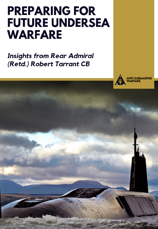 Preparing for future undersea warfare: Insights from Rear Admiral (Retd.) Robert Tarrant CB