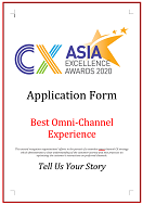 CX Awards Application Form 2020 - Best Omni-Channel Experience