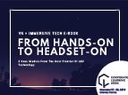 From Hands-On to Headset: VR + Immersive Technology for L&D E-Book