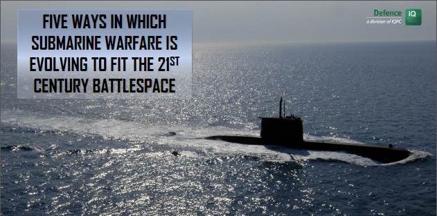 5 ways submarine warfare is evolving to fit the 21st century battlespace