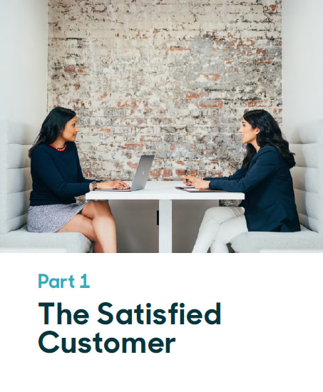 THE SATISFIED CUSTOMER: The Right Tools And Culture For A Great Customer Experience