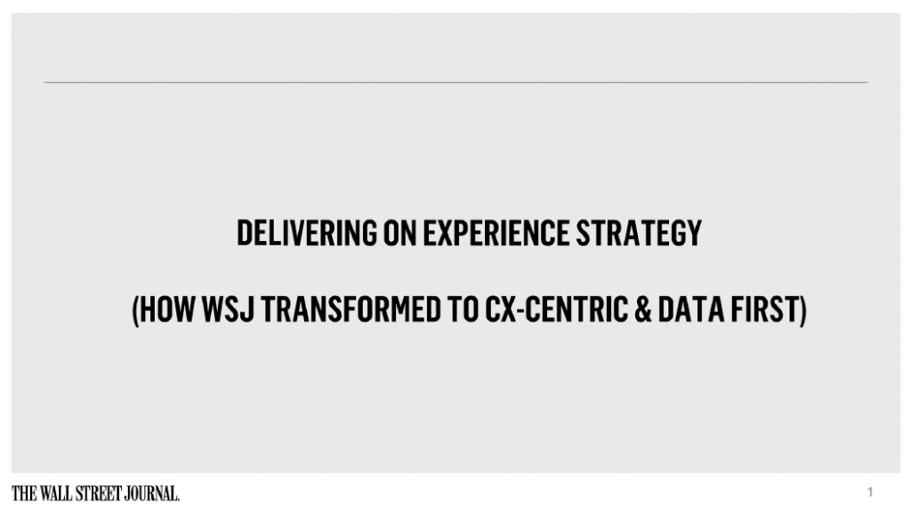 Delivering on Experience Strategy: How Wall Street Journal Transformed to CX-Centric & Data First